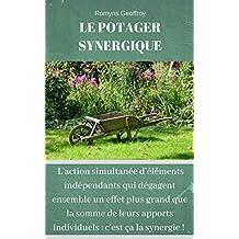 Le potager synergique: Comment cultiver intelligemment un potager bio (French Edition)
