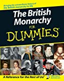 history of the british monarchy - The British Monarchy For Dummies
