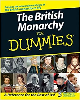 Amazon the british monarchy for dummies 9780470056813 philip turn on 1 click ordering for this browser publicscrutiny Choice Image