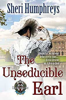 The Unseducible Earl (The Nightingales Book 1) by [Humphreys, Sheri]