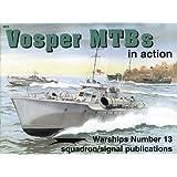 Vosper MTBs in Action - Warships No. 13