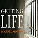 Getting Life: An Innocent Man's 25-Year Journey from Prison to Peace Audiobook by Michael Morton Narrated by Roger Wayne