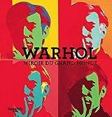 Warhol, miroir du grand monde