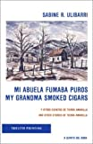 img - for Mi Abuela Fumaba Puros/My Grandma Smoked Cigars by Sabine R. Ulibarri (1977-12-01) book / textbook / text book