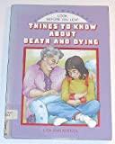 Things to Know about Death and Dying, Lisa Ann Marsoli and Roberta Collier-Morales, 0382067800