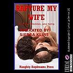 Rapture My Wife: Five Explicit Sexy Wife Erotica Stories | Nancy Brockton,Jane Kemp