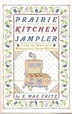 Prairie Kitchen Sampler, E. Mae Fritz, 1562829149