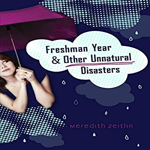Freshman Year & Other Unnatural Disasters Audiobook