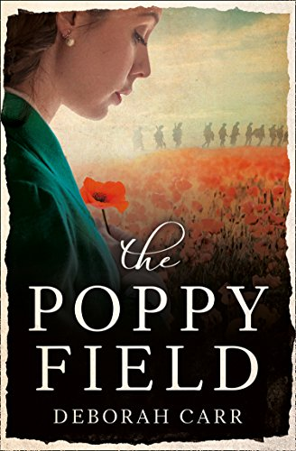 The Poppy Field: A gripping and emotional World War One historical romance (Best Poppy In The World)