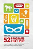 img - for 52 Programs That Pop: A year of fun programming for senior adults in nursing homes, adult daycare, and church groups, book / textbook / text book