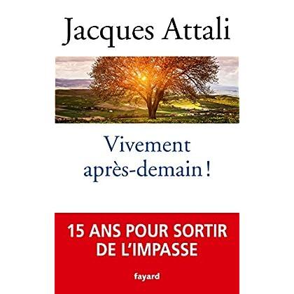 Vivement après-demain - 15 ans pour sortir de l'impasse (French Edition)