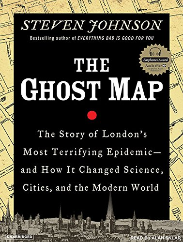 The Ghost Map: The Story of London's Most Terrifying Epidemic--And How It Changed Science, Cities, and the Modern World by Tantor Audio
