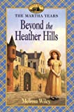 Front cover for the book Beyond the Heather Hills by Melissa Wiley