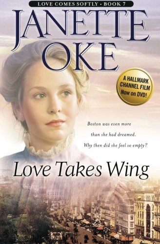 Love Takes Wing (Love Comes Softly Series #7) (Volume 7) by Janette Oke (2004-02-01)