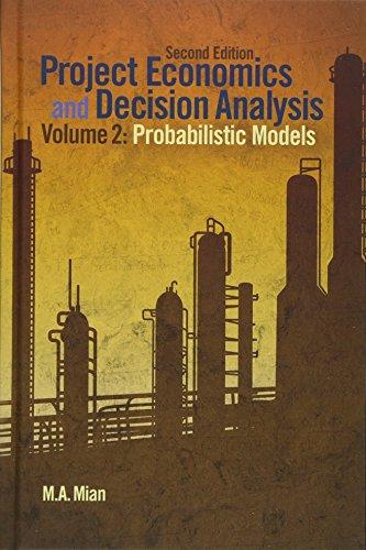 Project Economics and Decision Analysis: Probabilistic...