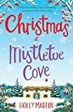 Christmas at Mistletoe Cove: A heartwarming, cosy Christmas romance to fall in love