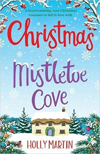 Amazoncom Christmas At Mistletoe Cove A Heartwarming Cosy