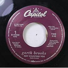 garth brooks 45 RPM NOT COUNTING YOU / COWBOY BILL