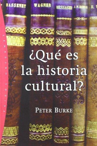 Que Es La Historia Cultural? / What Is Cultural History? (Paidos Origenes / Origins) (Spanish Edition)