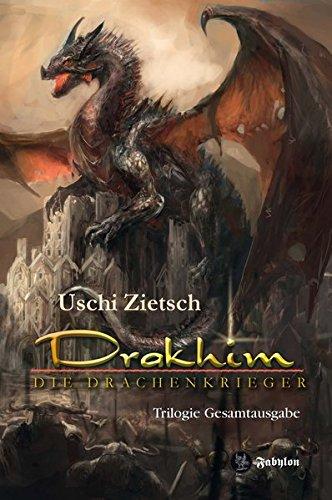 Drakhim - Die Drachenkrieger: Trilogie Gesamtausgabe Taschenbuch – 17. Januar 2018 Uschi Zietsch Fabylon 3946773036 Fantasy