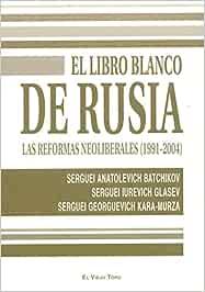 El libro blanco de Rusia: Las reformas neoliberales 1991