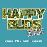 Happy Buds: Marijuana for Any Occasion