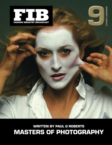 MASTERS OF PHOTOGRAPHY Vol 9 Living Legends: Living Legends of Photography (Fashion Industry Broadcast) (Volume 9) pdf