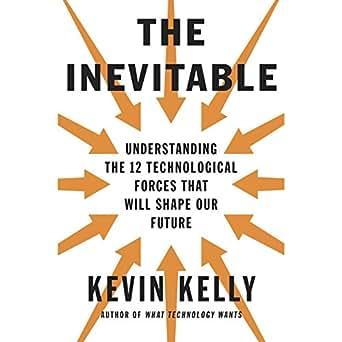 Amazon.com: The Inevitable: Understanding the 12 Technological ...