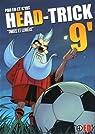 Head trick, tome 9 par D.