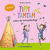 Tippi Tamtam rettet die Schmetterlinge (Tippi Tamtam 4) | Barbara Zoschke