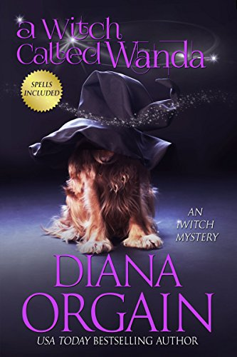 A Witch Called Wanda: (A Paranormal Cozy Mystery) (An iWitch Mystery Book 1) by [Orgain, Diana]