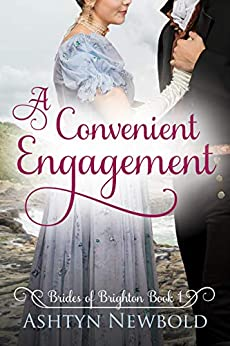 A Convenient Engagement: A Regency Romance (Brides of Brighton Book 1) by [Newbold, Ashtyn]