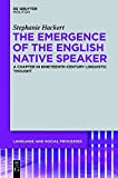 img - for The Emergence of the English Native Speaker: A Chapter in Nineteenth-Century Linguistic Thought (Language and Social Processes [Lsp]) by Stephanie Hackert (2012-11-30) book / textbook / text book
