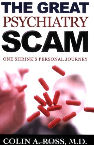 The Great Psychiatry Scam Kindle Edition By Colin A Ross Md