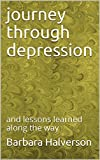 journey through depression: and lessons learned along the way