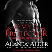 My Protector: Bewitched and Bewildered, Book 2 Audiobook by Alanea Alder Narrated by Charlotte Kane