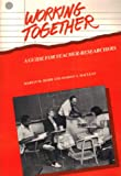 img - for Working Together: A Guide for Teacher-Researchers book / textbook / text book