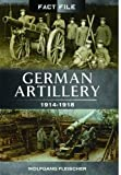 img - for German Artillery: 1914-1918 (Fact File) book / textbook / text book