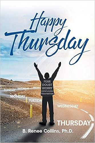 size 40 77723 d52fd Happy Thursday: B Renee Collins Ph D: 9781645150947: Amazon ...