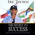 The Secret to Success Hörbuch von Eric Thomas Gesprochen von: Eric Thomas, Charles Arrington