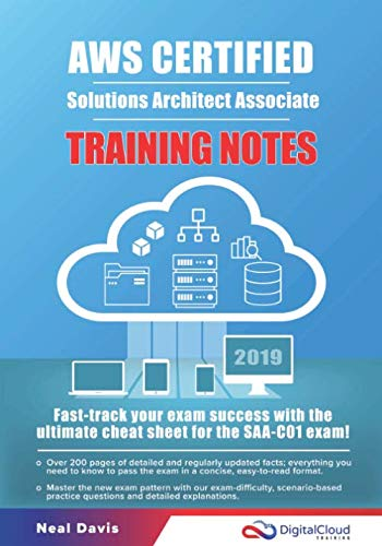 - AWS Certified Solutions Architect Associate Training Notes 2019: Fast-track your exam success with the ultimate cheat sheet for the SAA-C01 exam