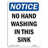 OSHA Notice Sign - No Hand Washing in This Sink | Choose from: Aluminum, Rigid Plastic Or Vinyl Label Decal | Protect Your Business, Construction Site, Warehouse & Shop Area |  Made in The USA