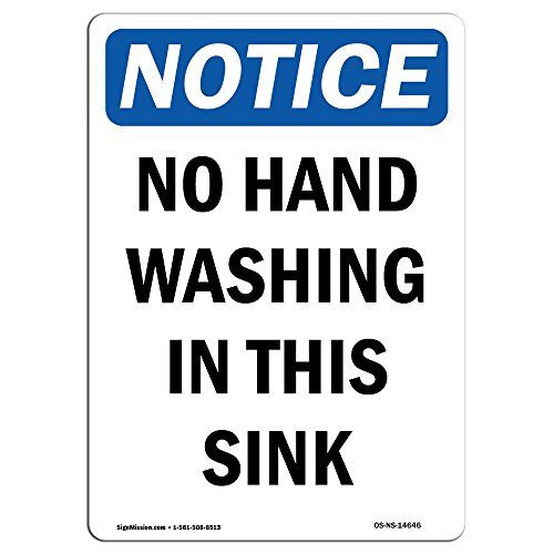 OSHA Notice Sign - No Hand Washing in This Sink | Choose from: Aluminum, Rigid Plastic Or Vinyl Label Decal | Protect Your Business, Construction Site, Warehouse & Shop Area | Made in The USA by SignMission