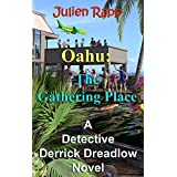 Oahu: The Gathering Place (Derrick Dreadlow Book 1)