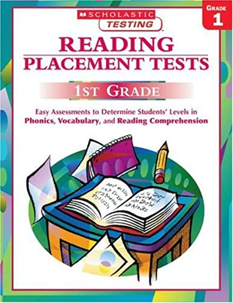 Amazon.com: Reading Placement Tests: First Grade: Easy Assessments To  Determine Students' Levels In Phonics, Vocabulary, And Reading Comprehension  (Scholastic Teaching Strategies) (9780439404105): Scholastic: Books