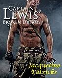 Captain Lewis' Broken Dreams (The Brajj)