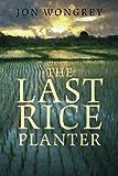 The Last Rice Planter