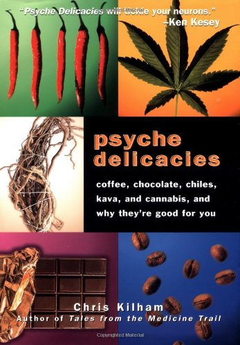 Psyche-Delicacies-Coffee-Chocolate-Chiles-Kava-and-Cannabis-and-Why-Theyre-Good-for-You