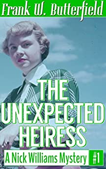 The Unexpected Heiress (A Nick Williams Mystery Book 1) (English Edition) por [Butterfield, Frank W.]