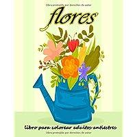 Flores libro para colorear adultos antiestres: Libro